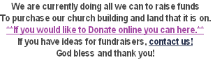 We are currently doing all we can to raise funds